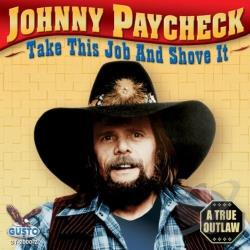 Paycheck, Johnny - Take This Job and Shove It CD Cover Art