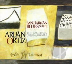 Camerata Urbana Ensemble / Ortiz, Aruan - Santiarican Blues Suite CD Cover Art