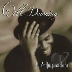 Downing, Will - Love's the Place to Be CD Cover Art