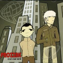 Prozzak - Cruel Cruel World CD Cover Art