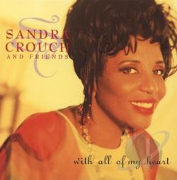 Crouch, Sandra - With All Of My Heart CD Cover Art