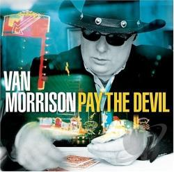 Morrison, Van - Pay the Devil CD Cover Art