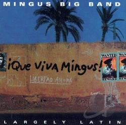 Mingus Big Band - Que Viva Mingus! CD Cover Art