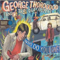 George Thorogood & The Destroyers - Who Do You Love? CD Cover Art