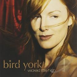 York, Bird - Wicked Little High CD Cover Art