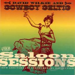 Wilkie David & Cowboy Celtic - Saloon Sessions CD Cover Art