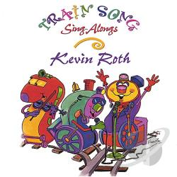 Roth, Kevin - Train Song Sing-Alongs CD Cover Art