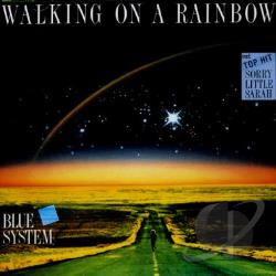 Blue System - Walking On A Rainbow CD Cover Art