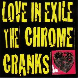 Chrome Cranks - Love In Exile CD Cover Art