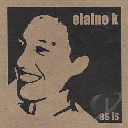 elaine k - As Is CD Cover Art
