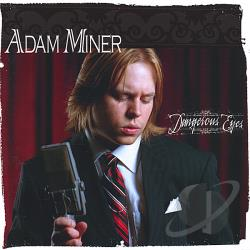 Miner, Adam - Dangerous Eyes CD Cover Art