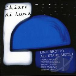 Lino Brotto All Stars Sextet - Chiaro di Luna CD Cover Art