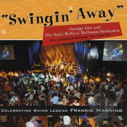 George Gee & His Make-Believe Ballroom Orchestra - Swingin' Away CD Cover Art