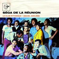 Le Club Rythmique - La Reunion: Sega de La Reunion CD Cover Art