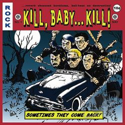 Kill Baby Kill! - Sometimes They Come Back CD Cover Art