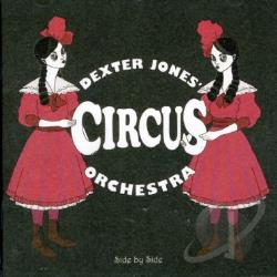 Jones, Dexter Circus Orchestra - Side By Side CD Cover Art