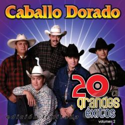 Caballo Dorado - 20 Grandes Exitos, Vol. 2 CD Cover Art