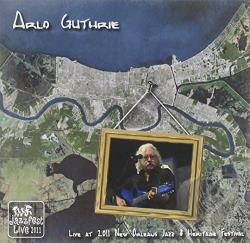 Guthrie, Arlo - Live at Jazz Fest 2011 CD Cover Art