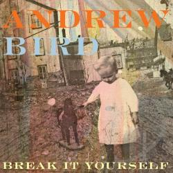 Bird, Andrew - Break It Yourself CD Cover Art