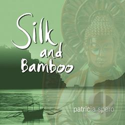 Spero, Patricia - Silk and Bamboo CD Cover Art