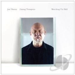 Jon Thorne & Danny Thompson / Thompson, Danny / Thorne, Jon - Watching The Well CD Cover Art