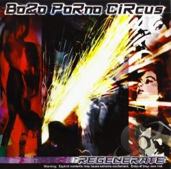 Bozo Porno Circus - Regenerate CD Cover Art
