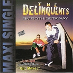 Delinquents - Smooth Getaway/EP CD Cover Art