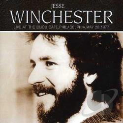 Winchester, Jesse - Live at the Bijou Cafe: Philadelphia - May 26, 1977 CD Cover Art