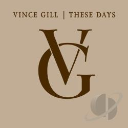 Gill, Vince - These Days CD Cover Art