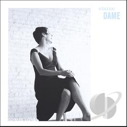 Dame, Elaine - Comes Love CD Cover Art