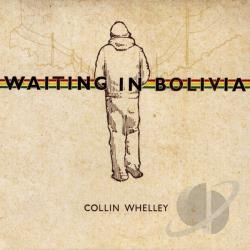 Collin Whelley - Waiting In Bolivia CD Cover Art