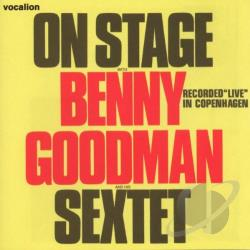 Goodman, Benny - On Stage With Benny Goodman & His Sextet CD Cover Art