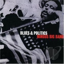 Mingus Big Band - Blues & Politics CD Cover Art