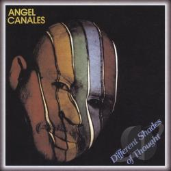 Canales, Angel - Different Shades of Thought CD Cover Art