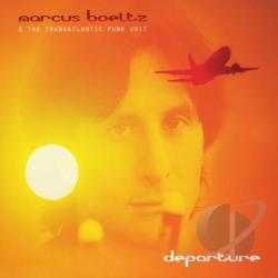 Boeltz, Marcus & The Transatlantic Funk Unit - Departure CD Cover Art