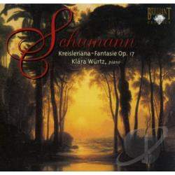 Schumann, R. - Kreisleriana/Fantasy Op. 17 CD Cover Art