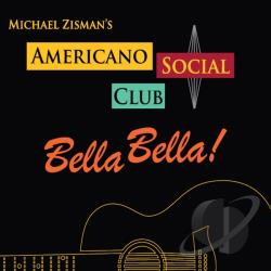 Zisman, Michael - Americano Social Club: Bella Bella CD Cover Art