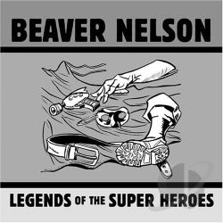 Nelson, Beaver - Legends of the Super Heroes CD Cover Art