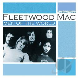 Fleetwood Mac - Men of the World: The Early Years CD Cover Art