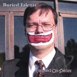 Buried Talents Band - Painted On Smiles CD Cover Art