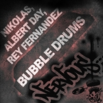 Nikolas, Albert Day, Rey Fernandez - Bubble Drums DB Cover Art