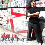 Cruz, Adam - Life And Times DB Cover Art
