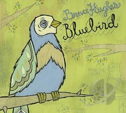 Hughes, Bruce - Bluebird CD Cover Art