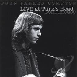 Compton, John Parker - Live At The Turk's Head Coffeehouse CD Cover Art
