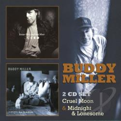 Miller, Buddy - Cruel Moon/Midnight & Lonesome CD Cover Art