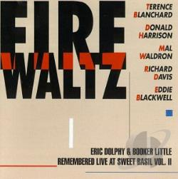Blanchard, Terence - Eric Dolphy & Booker Little Remembered Live at Sweet Basil, Vol. 2: Fire Waltz CD Cover Art