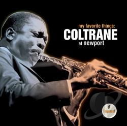 Coltrane, John - My Favorite Things: Coltrane at Newport CD Cover Art