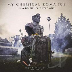 My Chemical Romance - May Death Never Stop You: The Greatest Hits 2001-2013 CD Cover Art