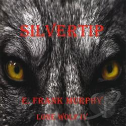 Murphy, E. Frank - Silvertip CD Cover Art