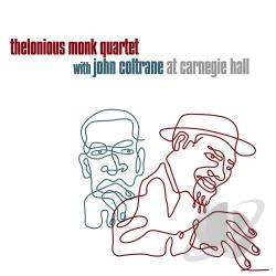 Coltrane, John / Monk, Thelonious / Monk, Thelonious Quartet - At Carnegie Hall CD Cover Art